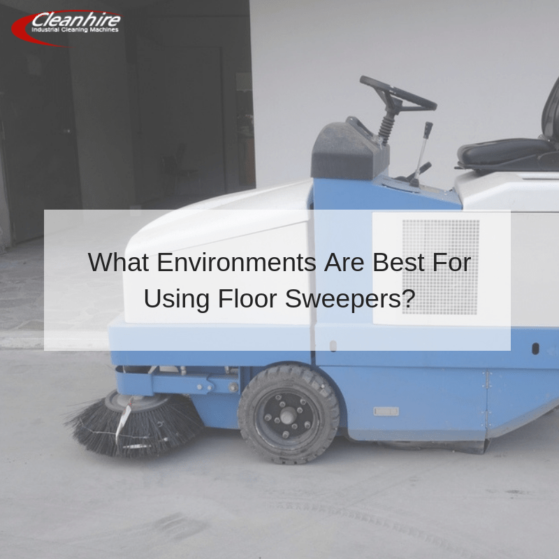 What Environments Are Best For Using Floor Sweepers