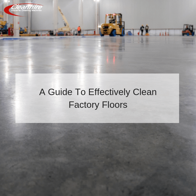A Guide To Effectively Clean Factory Floors