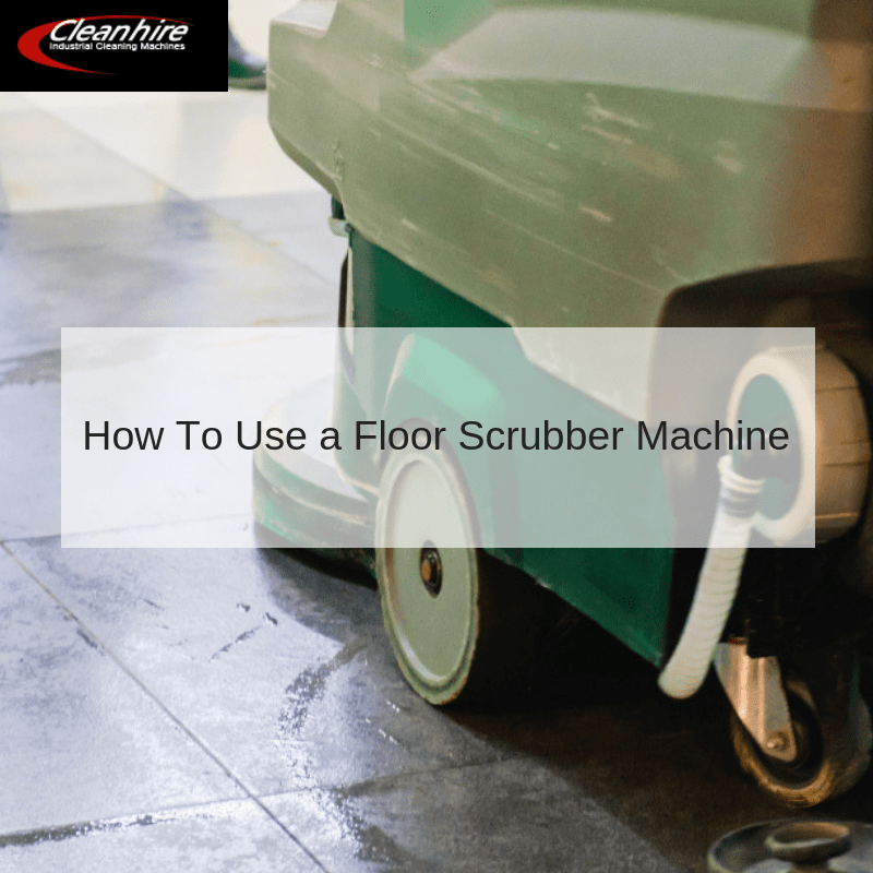How To Use a Floor Scrubber Machine