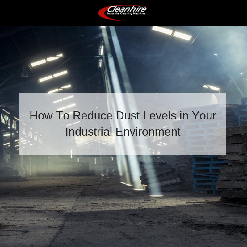 How To Reduce Dust Levels in Your Industrial Environment
