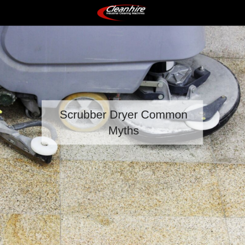 Scrubber Dryer Common Myths