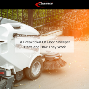 A Breakdown Of Floor Sweeper Parts and How They Work