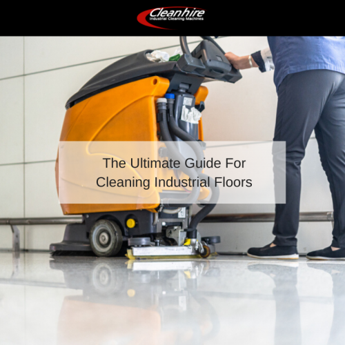 The Ultimate Guide For Cleaning Industrial Floors