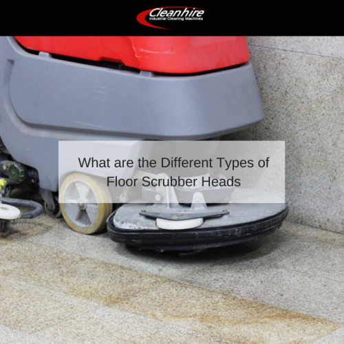 What are the Different Types of Floor Scrubber Heads