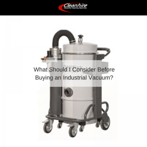 What Should I Consider Before Buying an Industrial Vacuum_