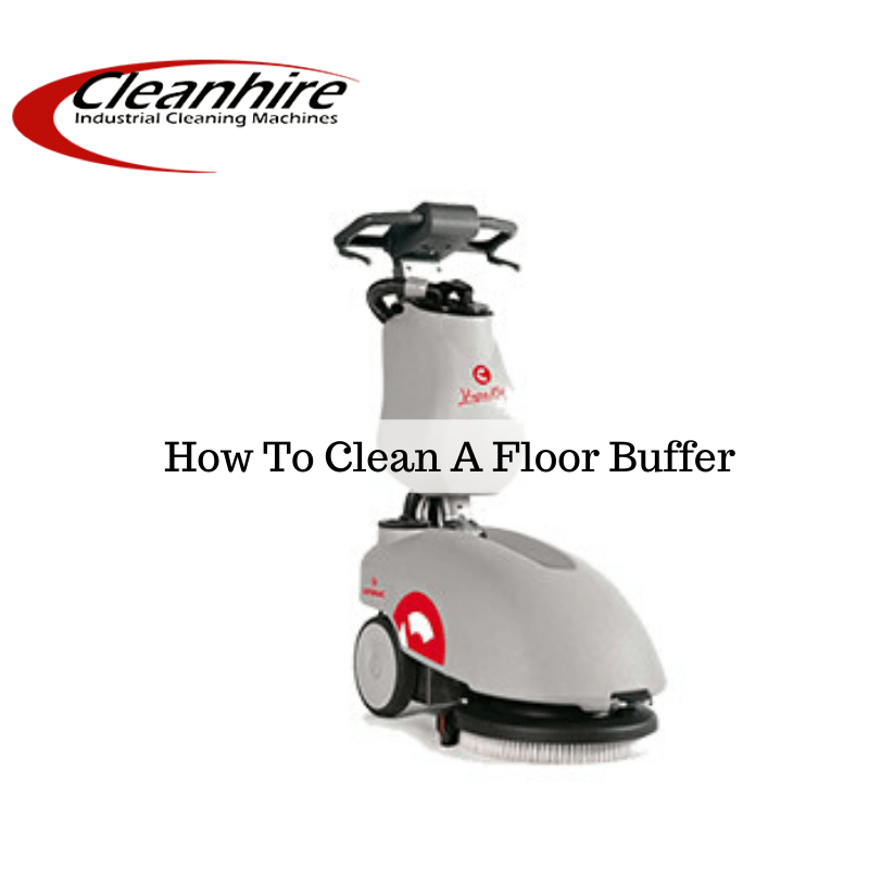How To Clean A Floor Buffer