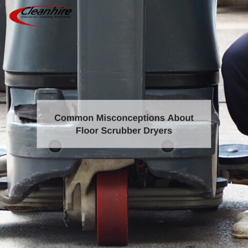 Common Misconceptions About Floor Scrubber Dryers