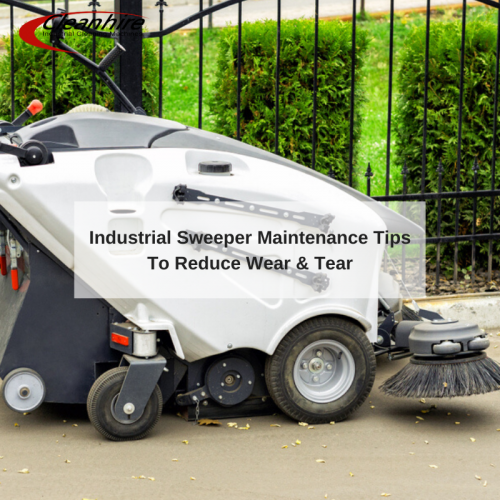 Industrial Sweeper Maintenance Tips To Reduce Wear & Tear