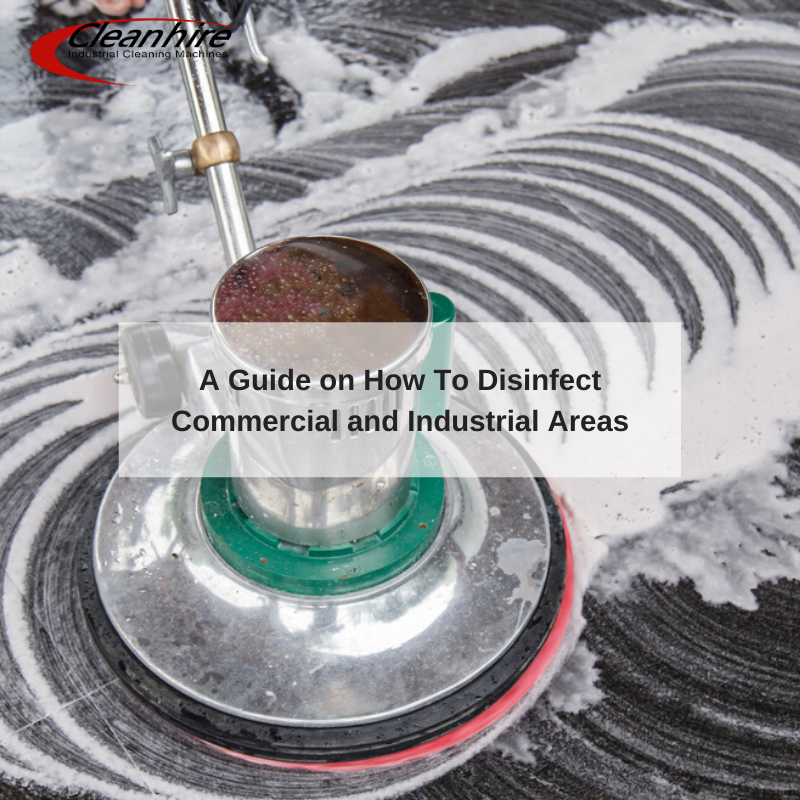 A Guide on How To Disinfect Commercial and Industrial Areas