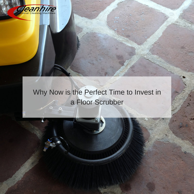 Why Now is the Perfect Time to Invest in a Floor Scrubber