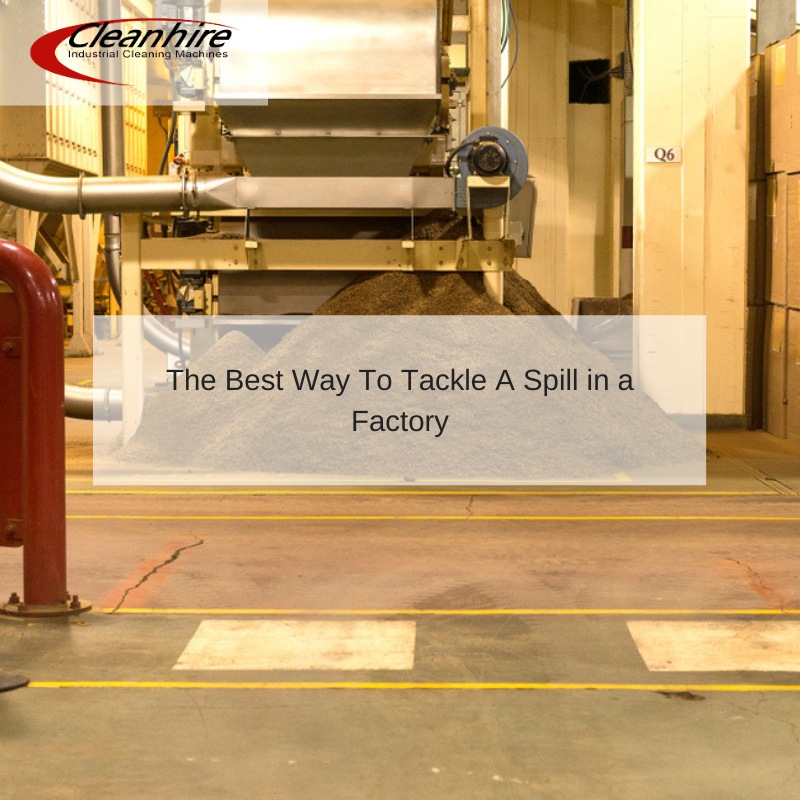 The Best Way To Tackle A Spill in a Factory
