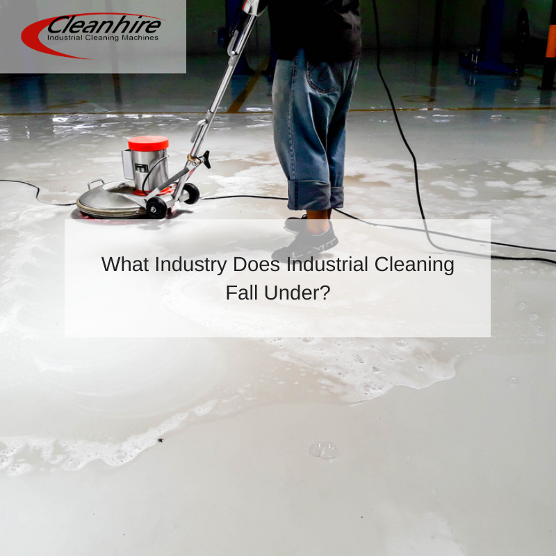 What Industry Does Industrial Cleaning Fall Under_