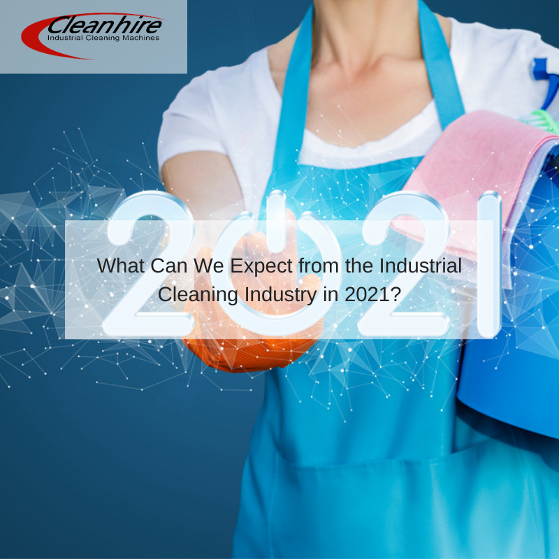 What Can We Expect from the Industrial Cleaning Industry in 2021