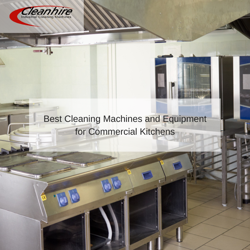 Best Cleaning Machines and Equipment for Commercial Kitchens