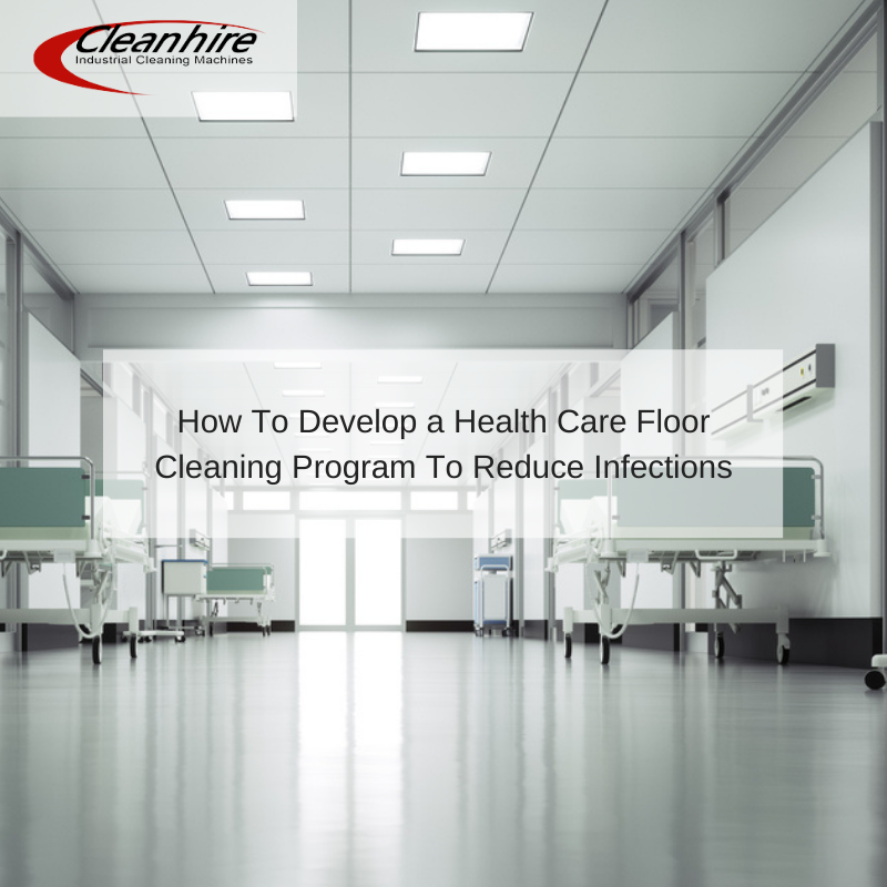 How To Develop a Health Care Floor Cleaning Program To Reduce Infections