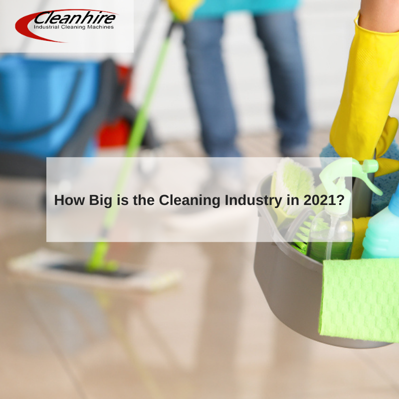 How Big is the Cleaning Industry in 2021