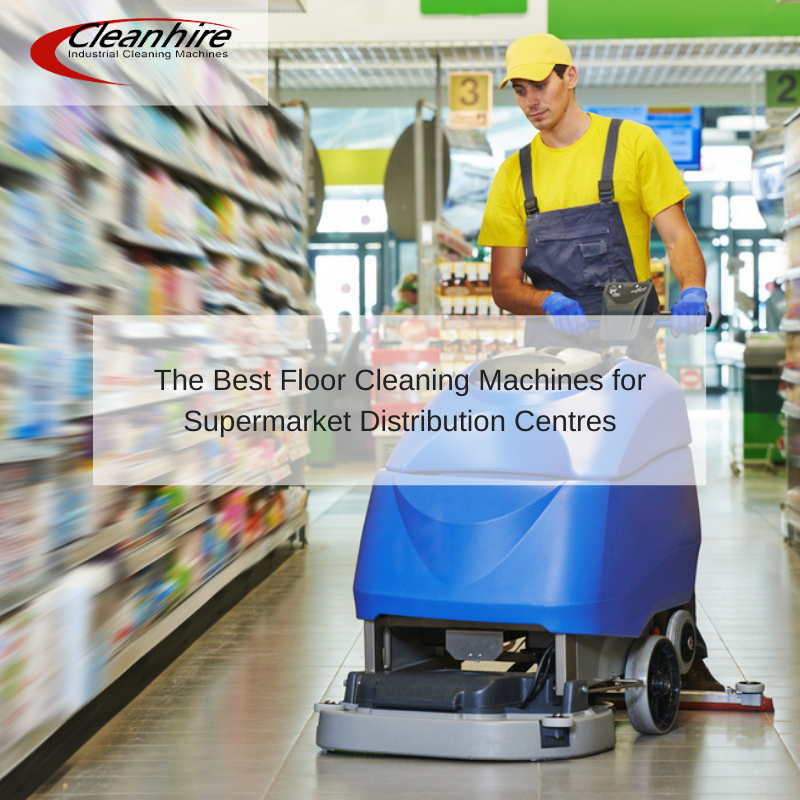 The Best Floor Cleaning Machines for Supermarket Distribution Centres