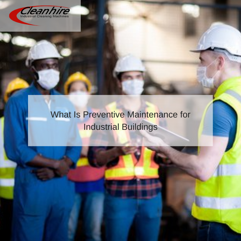 What Is Preventive Maintenance for Industrial Buildings